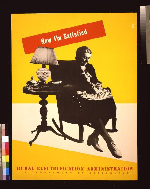 """Rural Electrification Administration, """"Now I'm Satisfied,"""" (1930s)"""