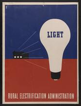 """Rural Electrification Administration, """"Light,"""" (1930s)"""